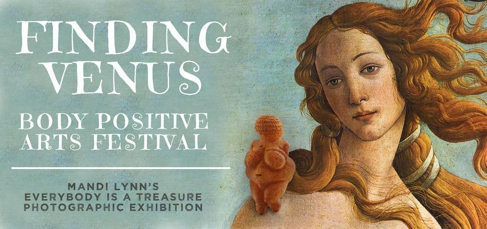 Finding Venus Body Positive Arts Festival